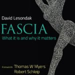 Book cover: Fascia, What it is and why it matters